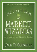 The Little Book of Market Wizards: Lessons from the Greatest Traders cover picture
