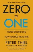 Zero to One: Notes on Startups, or How to Build the Future cover picture